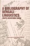 A Bibliography of Bengali Linguistics 1st Published