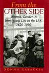 From the Other Side Women, Gender, and Immigrant Life in the U.S., 1820–1990,0253209048,9780253209047