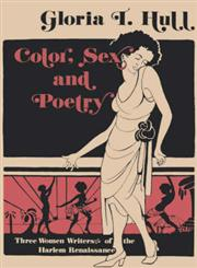 Color, Sex, and Poetry Three Women Writers of the Harlem Renaissance,0253204305,9780253204301