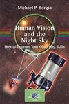 Human Vision and the Night Sky How to Improve Your Observing Skills,0387307761,9780387307763
