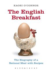 The English Breakfast The Biography of a National Meal, with Recipes,0857854542,9780857854544