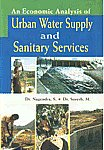 An Economic Analysis of Urban Water Supply and Sanitary Services 1st Published,8174455132,9788174455130
