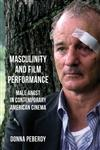 Masculinity and Film Performance Male Angst in Contemporary American Cinema,0230283780,9780230283787