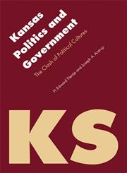 Kansas Politics and Government The Clash of Political Cultures,0803220286,9780803220287