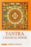 Tantra A Magical Power 1st Edition,817884978X,9788178849782