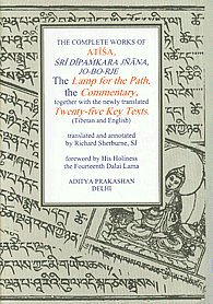 The Complete Works of Atisa Sri Dipamkara Jnana, Jo-Bo-Rje The Lamp for the Path and Commentary, Together with the Newly Translated Twenty-Five Key Texts (Tibetan and English Texts) 2nd Reprint,8177420224,9788177420227