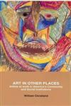 Art in Other Places Artists at Work in America's Community and Social Institutions,0275940543,9780275940546
