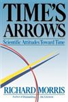 Time's Arrows Scientific Attitudes Toward Time,0671617664,9780671617660