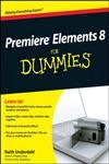 Premiere Elements 8 For Dummies,0470453184,9780470453186