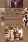 The Fame of Gawa A Symbolic Study of Value Transformation in a Massim Society,0822312700,9780822312703