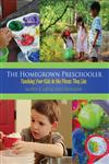 The Homegrown Preschooler Teaching Your Kids In The Places They Live,0876594518,9780876594513