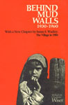 Behind Mud Walls 1930-1960 With a Sequel : The Village in 1970 and New Chapter by Susan S. Wadley : The Village in 1984 1st Indian Edition,8121506093,9788121506090