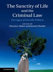 The Sanctity of Life and the Criminal Law The Legacy of Glanville Williams,1107020476,9781107020474
