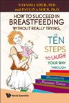 How to Succeed in Breastfeeding Without Really Trying, Or Ten Steps to Laugh Your Way Through,9812819150,9789812819154