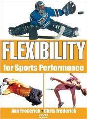 Flexibility for Sports Performance,0736064222,9780736064224