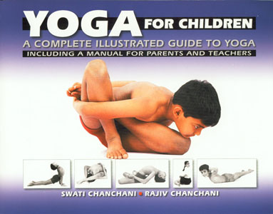 Yoga for Children A Complete Illustrated Guide to Yoga Including a Manual for Parents and Teachers 29th Reprint,8186112227,9788186112229
