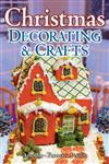 Christmas Decorating and Crafts,1551054485,9781551054483