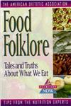 Food Folklore: Tales and Truths About What We Eat (The Nutrition Now Series),0471347167,9780471347163