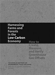 Harnessing Farms and Forests in the Low-Carbon Economy How to Create, Measure, and Verify Greenhouse Gas Offsets,0822341689,9780822341680