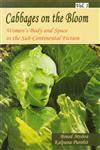Cabbages on the Bloom Women's Body and Space in the Sub-Continental Fiction 2 Vols.,8184353146,9788184353143