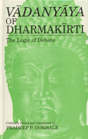 Vadanyaya of Dharmakirti The Logic of Debate 1st Edition,817030380X,9788170303800