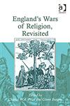 England's Wars of Religion, Revisited,1409419738,9781409419730
