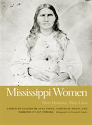 Mississippi Women, Vol. 2 Their Histories, Their Lives,082033393X,9780820333939