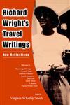 Richard Wright's Travel Writings New Reflections,1578069319,9781578069316