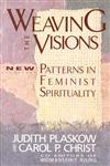 Weaving the Visions New Patterns in Feminist Spirituality,0060613831,9780060613839