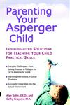 Parenting Your Asperger Child Individualized Solutions for Teaching Your Child Practical Skills,0399530703,9780399530708