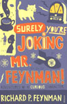 Surely You're Joking, Mr. Feynmann Adventures of a Curious Character as Told to Ralph Leighton 1st Published,009917331X,9780099173311