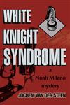 White Knight Syndrome a Noah Milano mystery,0595274838,9780595274833