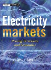 Electricity Markets Pricing, Structures and Economics,0470011580,9780470011584