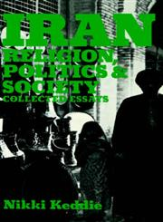 Iran Religion, Politics, and Society: Collected Essays,0714631507,9780714631509