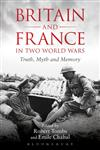 Britain and France in Two World Wars Truth, Myth and Memory,144113039X,9781441130396