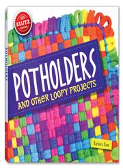 Potholders And Other Loopy Projects,054544943X,9780545449434