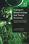 Transport Disadvantage and Social Exclusion Exclusionary Mechanisms in Transport in Urban Scotland,0754618471,9780754618478
