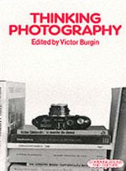 Thinking Photography 2nd Edition,0333271955,9780333271957
