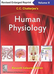 C.C. Chatterjee's Human Physiology Vol. II 11th Revised & Enlarged Edition, Reprint,8123928734,9788123928739