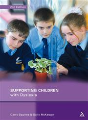 Supporting Children With Dyslexia Practical Approaches for Teachers and Parents,0826480780,9780826480781