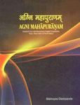 The Agni Mahapuranam = श्री अग्निमहापुराणम् Sanskrit Text, Romanized Text with English Translation, Notes and Index 3 Vols. 1st Edition,8183151051,9788183151054