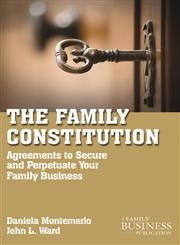 The Family Constitution Agreements to Secure and Perpetuate Your Family and Your Business,0230111165,9780230111165