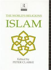 The World's Religions Islam,0415058147,9780415058148