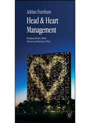 Head and Heart Management Managing Attitudes, Beliefs, Behaviours and Emotions at Work,0230555128,9780230555129