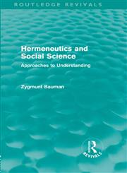 Hermeneutics and Social Science  Approaches to Understanding,0415581095,9780415581097