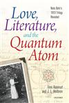 Love, Literature and the Quantum Atom Niels Bohr's 1913 Trilogy Revisited,0199680280,9780199680283