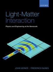 Light-Matter Interaction Physics and Engineering at the Nanoscale,0198567650,9780198567653