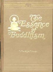 The Essence of Buddhism Reprint Madras 1907 Edition,812060220X,9788120602205