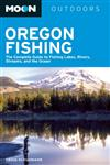 Moon Oregon Fishing The Complete Guide to Fishing Lakes, Rivers, Streams, and the Ocean,1612381685,9781612381688