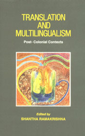 Translation and Multilingualism Post-Colonial Contexts,8185753180,9788185753188